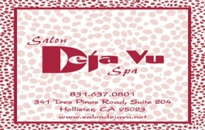 Image for Salon Deja Vu Spa Gift Card - Hollister, California. Salon Deja Vu Spa is a full service salon providing hair, nails, skin, and body services.